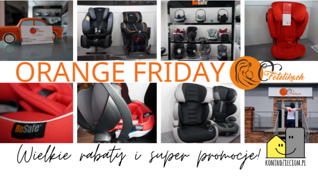 BLACK FRIDAY - Punkt O fotelikach w Koninie zaprasza na ORANGE FRIDAY